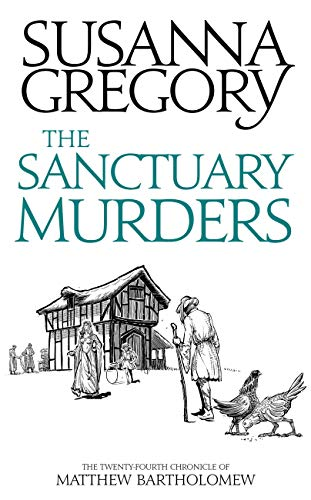 The Sanctuary Murders: The Twenty Fourth Chronicle of Matthew Bartholomew by [Gregory, Susanna]