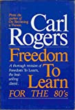 Freedom to Learn for the Eighties, Rogers, Carl Ransom, 0675200121