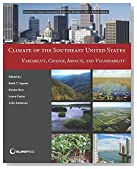 Climate of the Southeast United States: Variability, Change, Impacts, and Vulnerability (NCA Regional Input Reports)