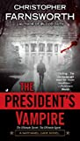 The President's Vampire, Christopher Farnsworth, 051515041X