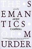 Semantics of Murder, Aifric Campbell, 1846687330