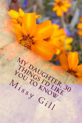 Download My Daughter, 30 Things I'd Like You to Know... pdf epub