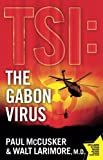 The Gabon Virus: A Novel (TSI)
