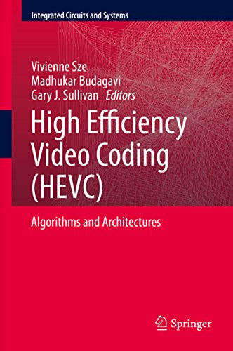 Download High Efficiency Video Coding (HEVC): Algorithms and Architectures (Integrated Circuits and Systems) Pdf