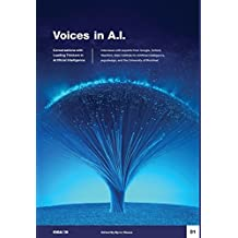 Voices in A.I., Volume 1: Conversations with Leading Thinkers in Artificial Intelligence