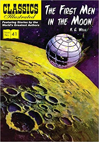 the first men in the moon classics illustrated h g wells gerald