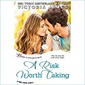 A Risk Worth Taking Audiobook by Victoria James Narrated by Laura Darrell