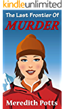 The Last Frontier Of Murder