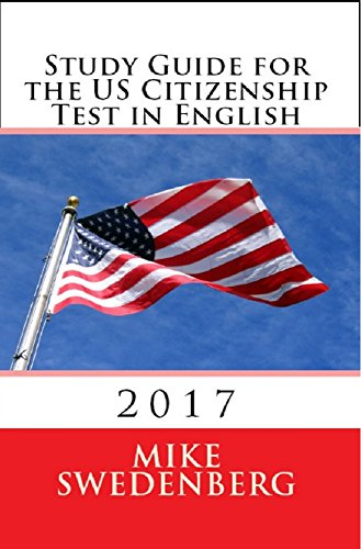 Study Guide for the US Citizenship Test in English: 2017 (Study Guide for the US Citizenship Test Annotated) cover
