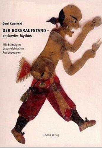 Der Boxeraufstand. Entlarvter Mythos.