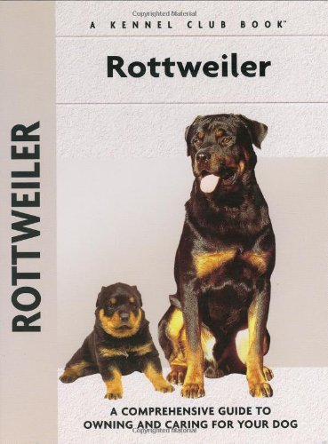 Read Online Rottweiler: A Comprehensive Guide to Owning and Caring for Your Dog (Comprehensive Owner's Guide) pdf