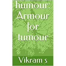 humour: Armour for tumour