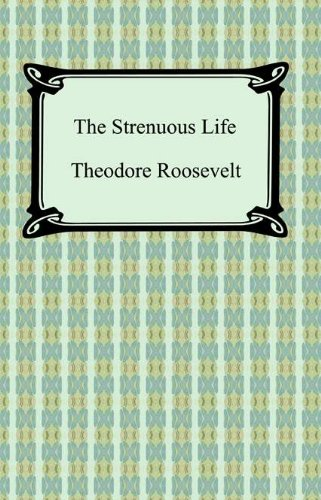 The Strenuous Life -