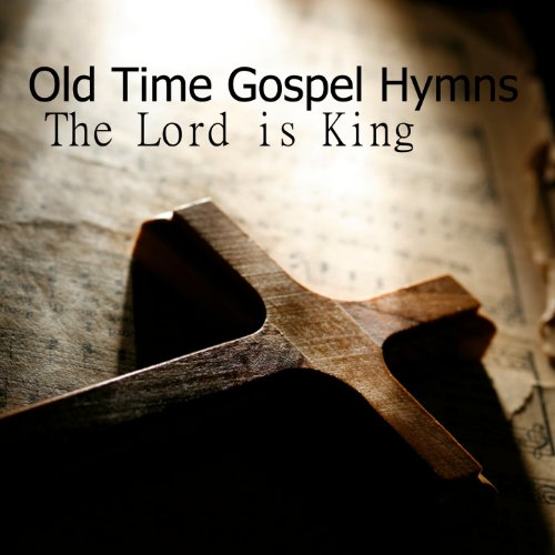 Old Time Gospel Hymns on Piano: Rejoice the Lord is King
