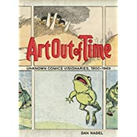 Art Out of Time: Unknown Comics Visionaries 1900-1969