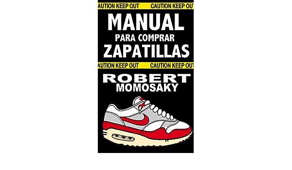 Amazon.com: MANUAL PARA COMPRAR ZAPATILLAS (Spanish Edition) eBook: Robert Momosaky: Kindle Store
