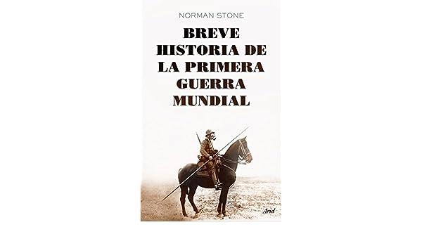 Amazon.com: Breve historia de la primera guerra mundial (Spanish Edition) eBook: Norman Stone, Ferran Esteve Esteve Ferran: Kindle Store