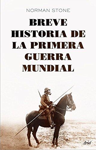 Breve historia de la primera guerra mundial (Spanish Edition) by [Stone, Norman