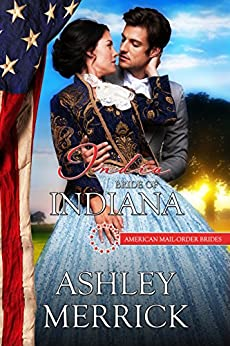 India: Bride of Indiana (American Mail-Order Brides Series Book 19) by [Merrick, Ashley, Mail-Order Brides, American]