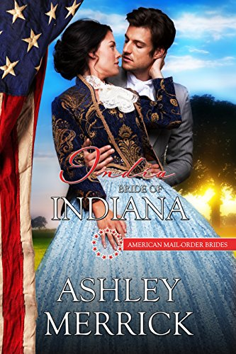 India: Bride of Indiana (American Mail-Order Brides Series Book 19) (Christmas Season Name For Another)