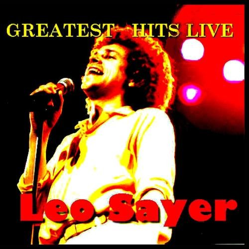 Greatest Hits Live! (Leo Sayer The Best Of)