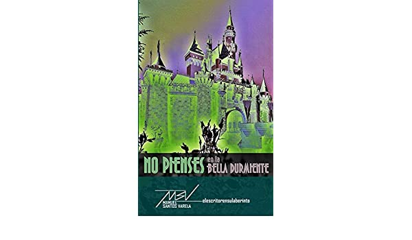 Amazon.com: No pienses en la bella durmiente (Spanish Edition) eBook: Manuel Santos Varela: Kindle Store