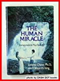 The Human Miracle, Loriene Chase and Clifton W. King, 0801578809