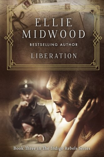 Books : Liberation: A French Resistance Novel (The Indigo Rebels) (Volume 3)