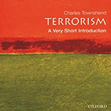 Terrorism: A Very Short Introduction Audiobook by Charles Townshend Narrated by Peter Ganim