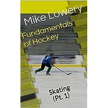 Fundamentals of Hockey: Skating (Pt. 1)
