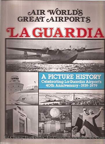 (Air world's great airports: La Guardia, 1939-1979 )