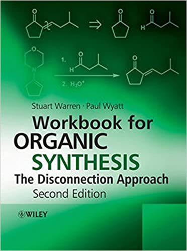 workbook for organic synthesis the disconnection approach stuart