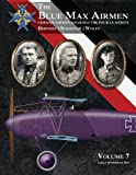 The Blue Max Airmen: German Airmen Awarded the Pour Le Merite (Volume 7)