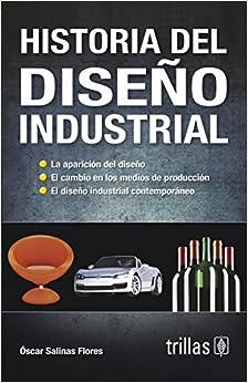 Historia del Diseno Industrial (Spanish Edition)