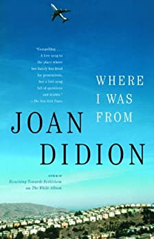 Where I Was From (Vintage International) by [Didion, Joan]