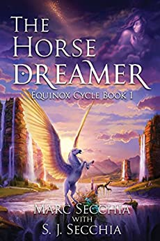 The Horse Dreamer (Equinox Cycle Book 1) by [Secchia, Marc, Secchia, S. J.]