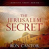 The Jerusalem Secret: The Identity Theft Series, Book 2 | Ron Cantor
