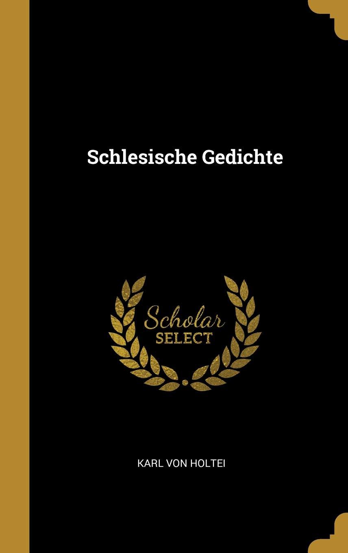 Schlesische Gedichte Amazonde Karl Von Holtei Bã¼cher