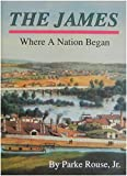 img - for The James: Where a Nation Began book / textbook / text book