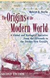 The Origins of the Modern World: A Global and Ecological Narrative from the Fifteenth to the Twenty-first Century (World Social Change), Robert B. Marks, 0742554198