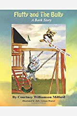 Fluffy and the Bully: A Bark Story (Tales of Bark Story Land) (Volume 4) Paperback