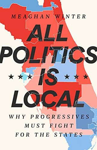 Local Party Store (All Politics Is Local: Why Progressives Must Fight for the)