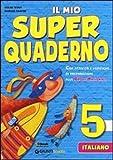 Il mio super quaderno. Italiano. Per la Scuola elementare: 5