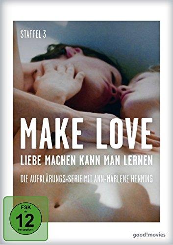 Make Love - Liebe machen kann man lernen: Staffel 3