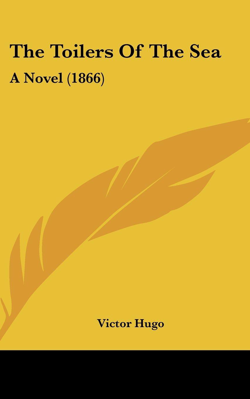 The Toilers Of The Sea: A Novel (1866) pdf