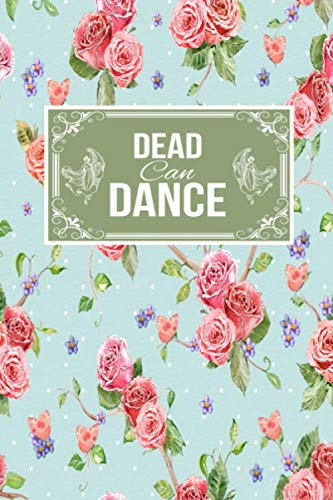 Dead Can Dance: Gift Lined Journal Notebook To Write In (Father In Law Daughter In Law Dance)