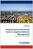 Integrating Environmental Costs in Logistics Network Management, Erick Flores and Tristan Jenkin, 3838383036