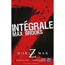 L'Intégrale Z : World War Z + Guide de survie en territoire zombie (orbit) (French Edition)