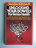 Unlocking Your Bowels for Better Health, Salem Kirban, 0912582413