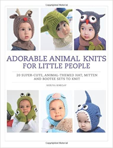Adorable Animal Knits for Little People by Nuriya Khegay (2013-05-03)